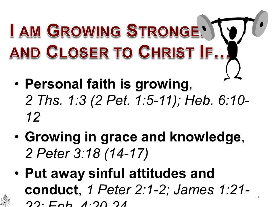 I am Growing Stronger and Closer to Christ If…