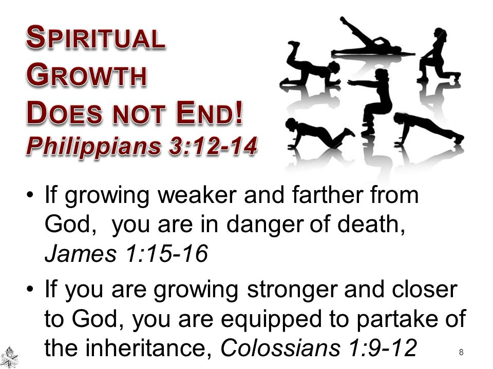 Spiritual Growth Does not End! Philippians 3:12-14