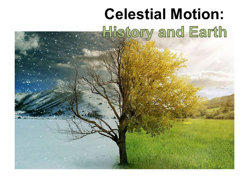 Celestial Motion: History and Earth
