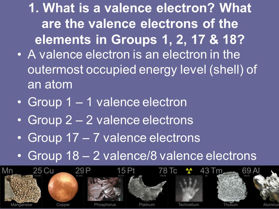 1. What is a valence electron