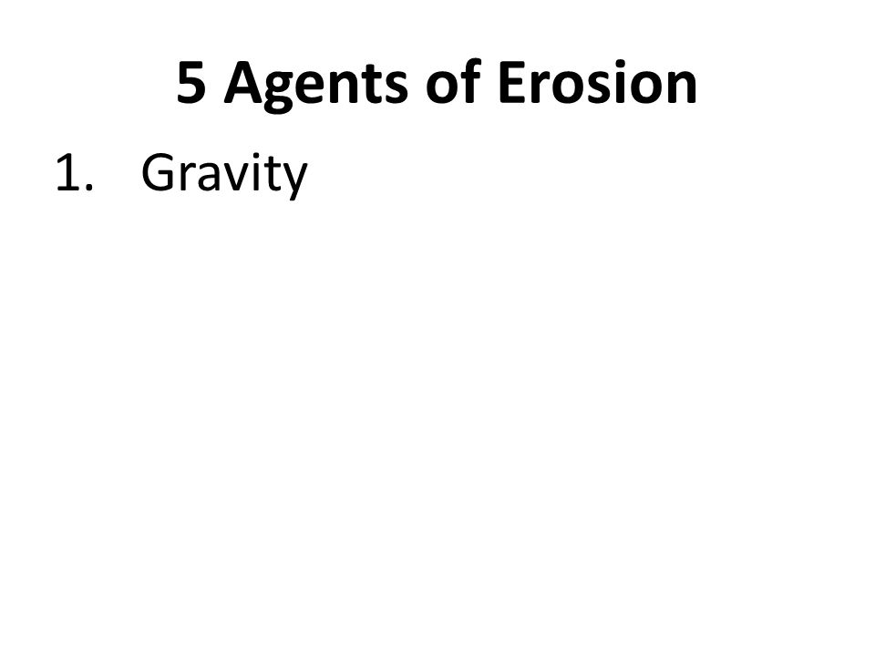 5 Agents of Erosion Gravity