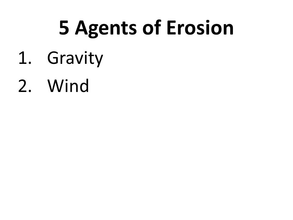 5 Agents of Erosion Gravity Wind