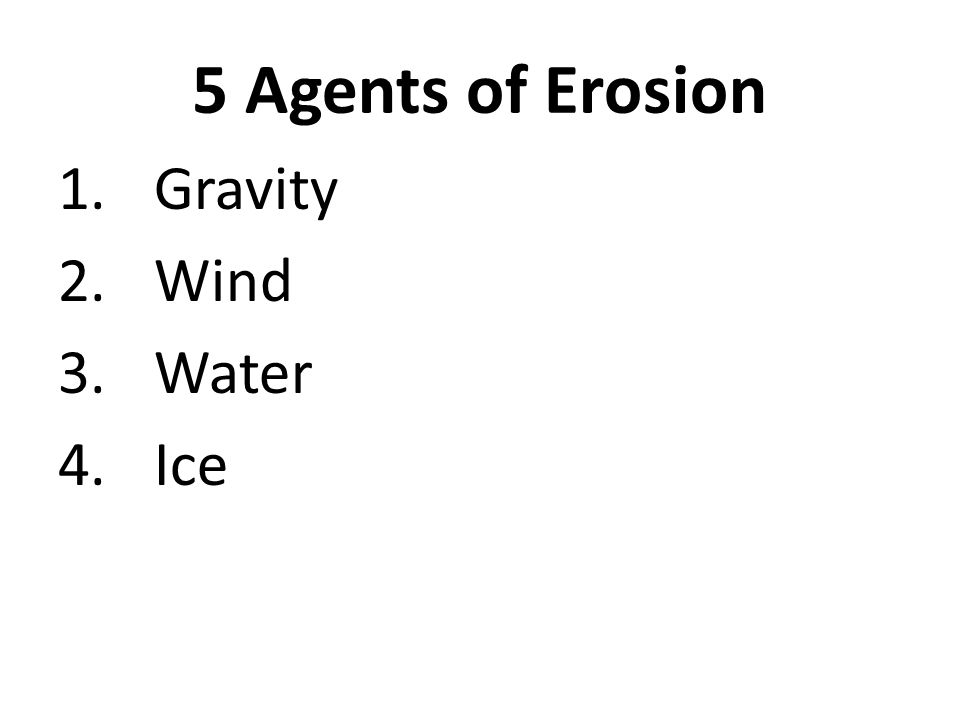5 Agents of Erosion Gravity Wind Water Ice