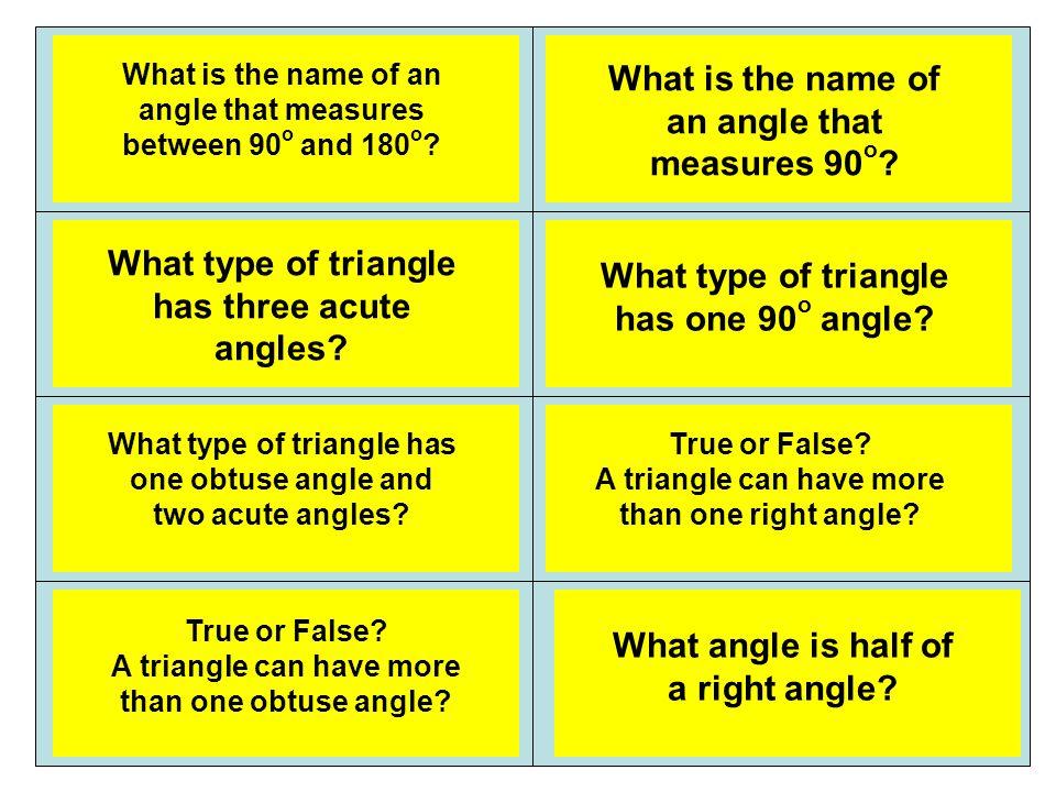 Obtuse angle Acute triangle Right angle