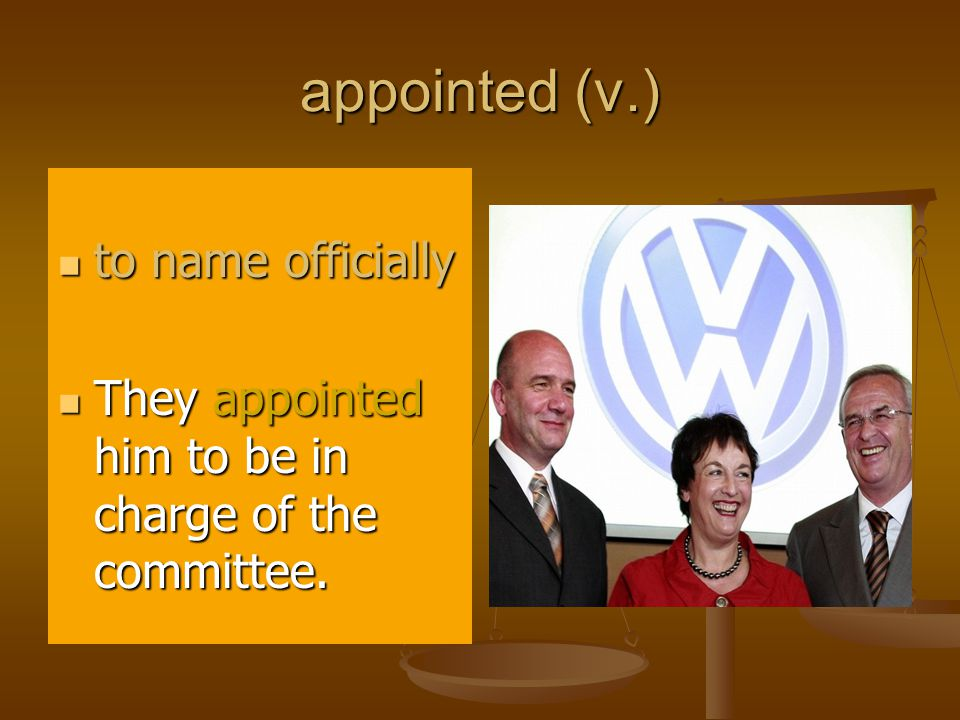 appointed (v.) to name officially