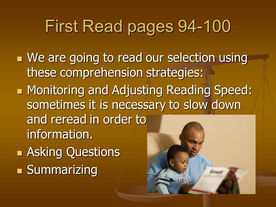 First Read pages 94-100 We are going to read our selection using these comprehension strategies: