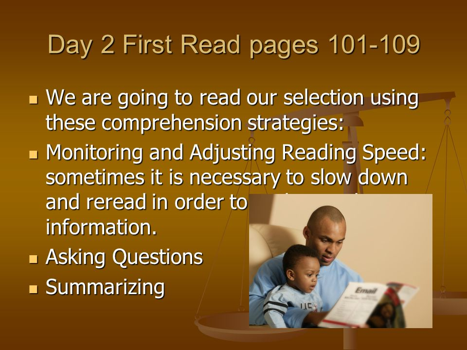 Day 2 First Read pages 101-109 We are going to read our selection using these comprehension strategies: