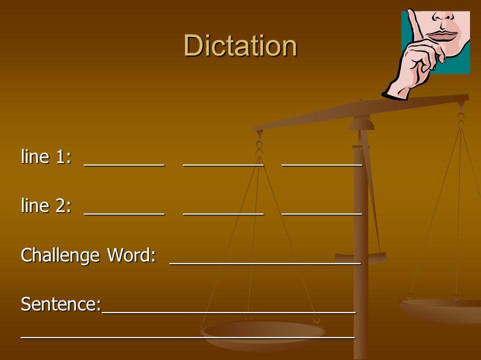Dictation line 1: ________ ________ ________