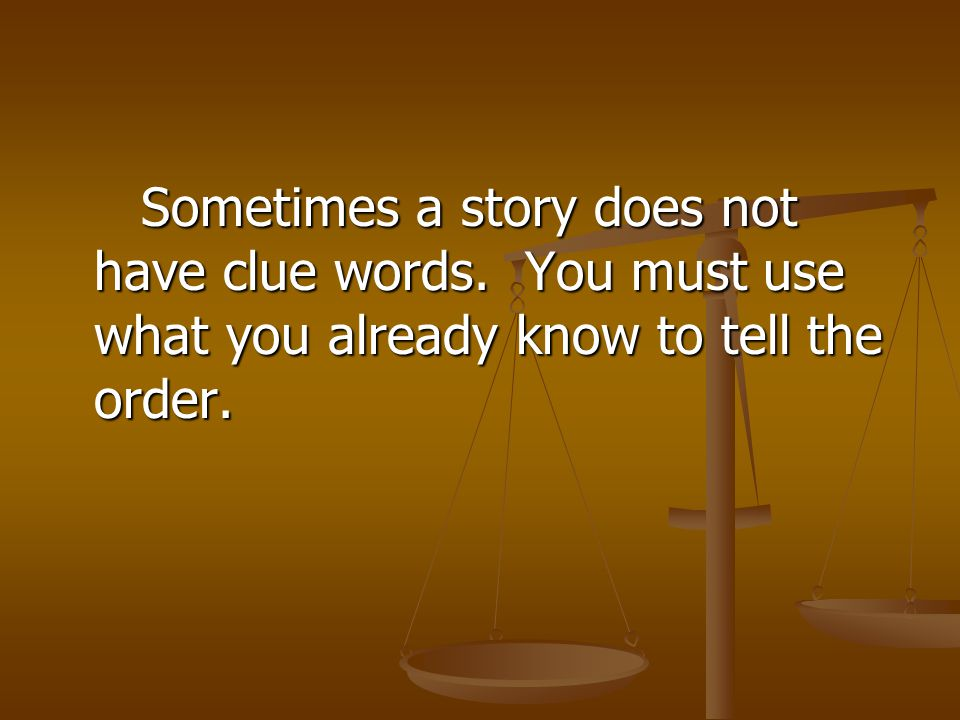 Sometimes a story does not have clue words