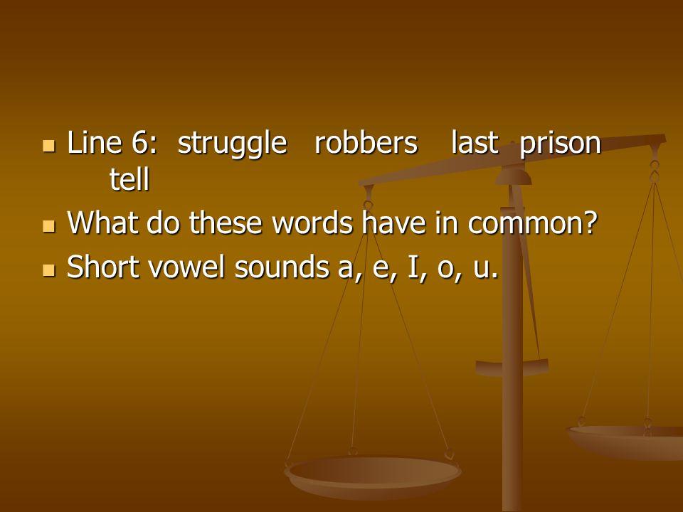 Line 6: struggle robbers last prison tell