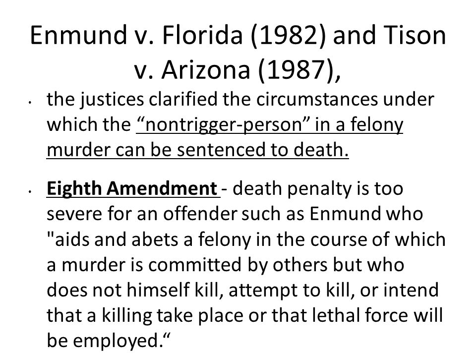 Enmund v. Florida (1982) and Tison v. Arizona (1987),