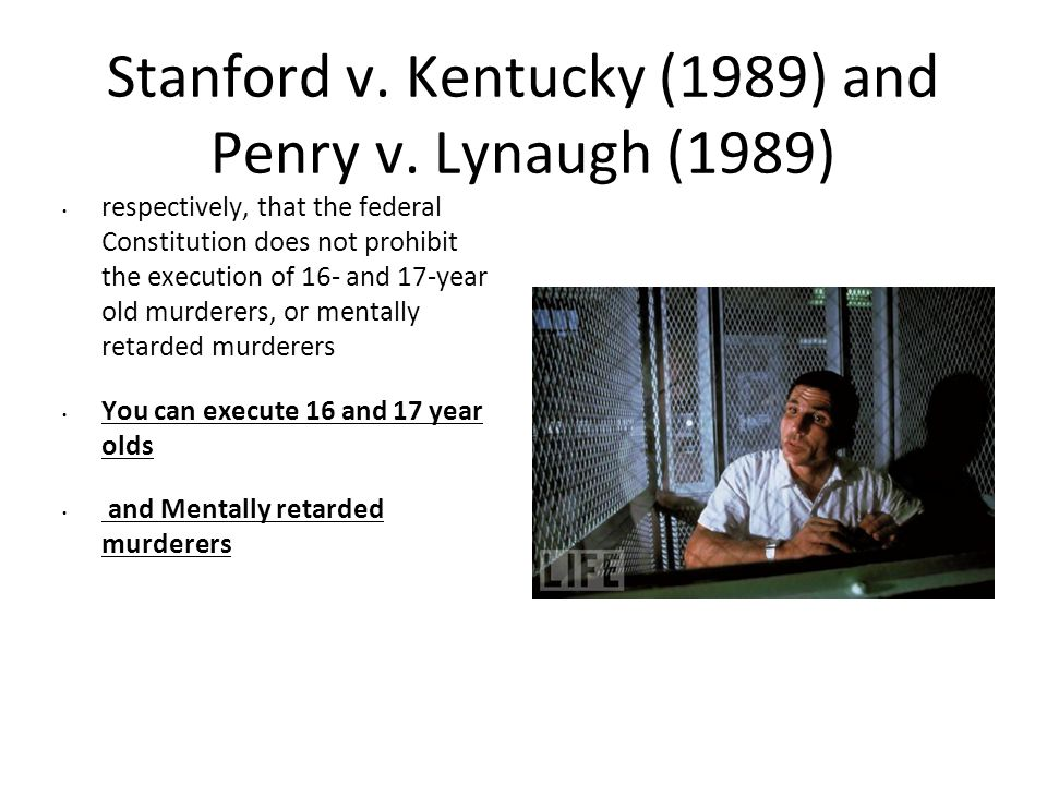 Stanford v. Kentucky (1989) and Penry v. Lynaugh (1989)