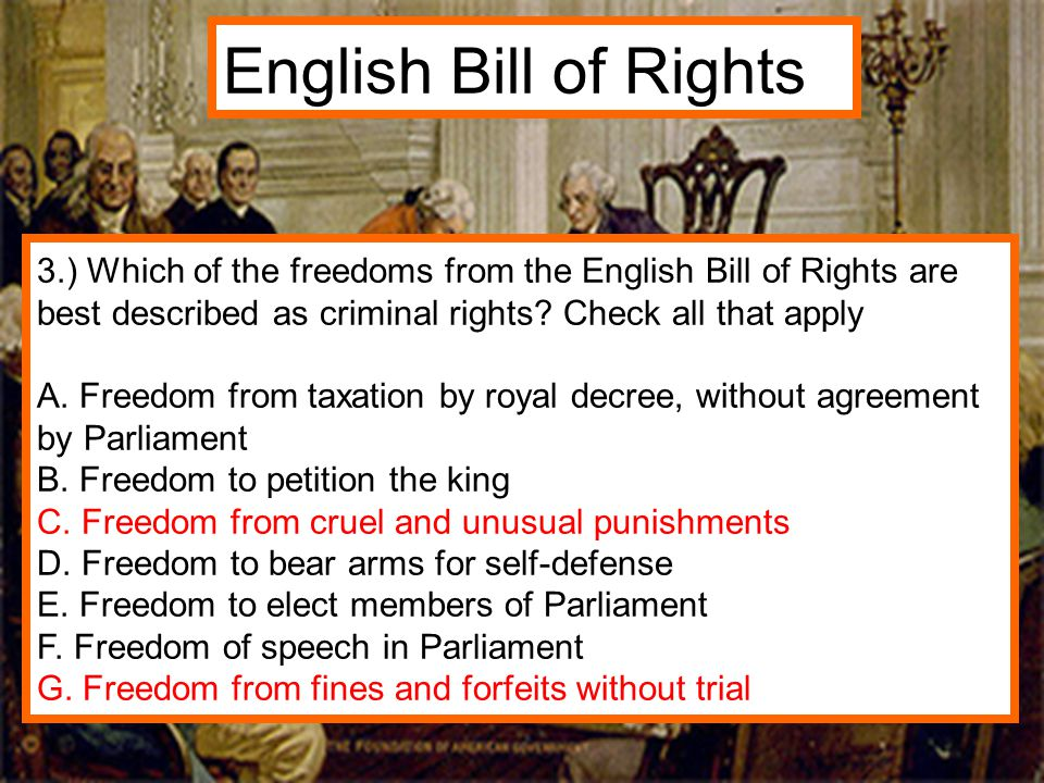English Bill of Rights 3.) Which of the freedoms from the English Bill of Rights are best described as criminal rights Check all that apply.