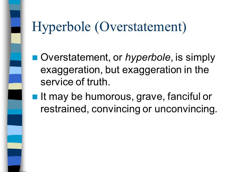 Hyperbole (Overstatement)