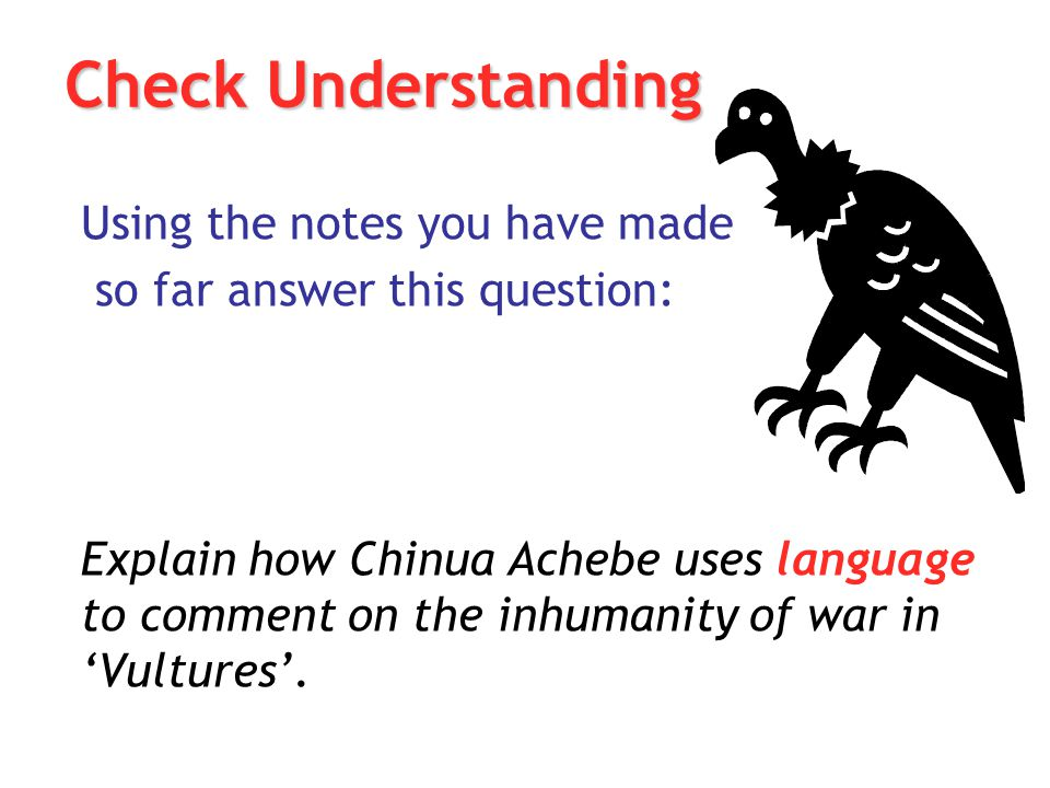 Check Understanding Using the notes you have made