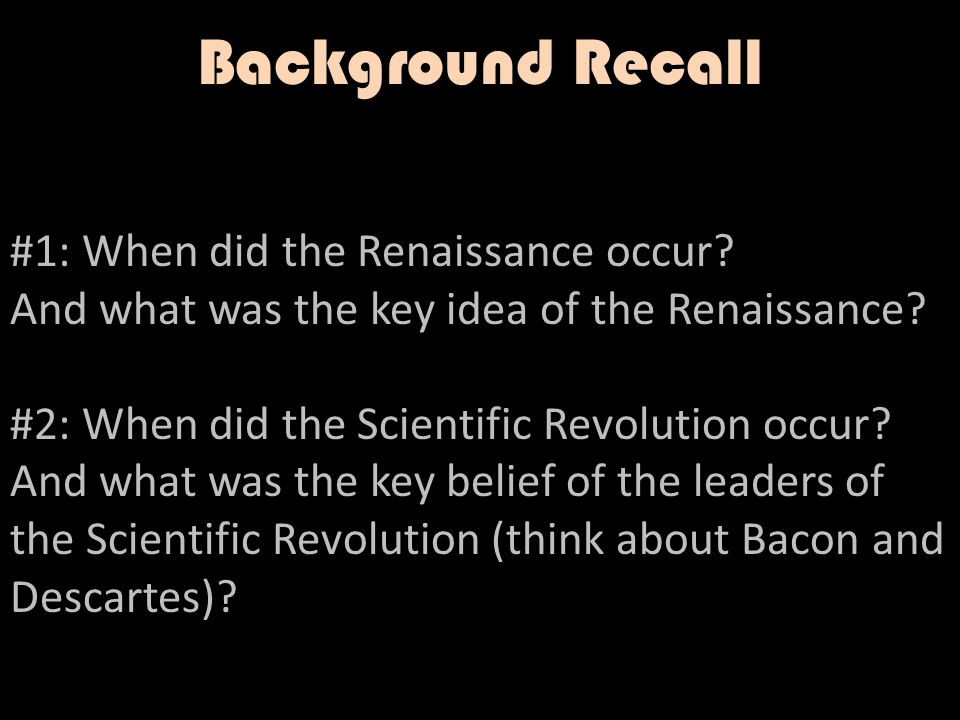 Background Recall #1: When did the Renaissance occur