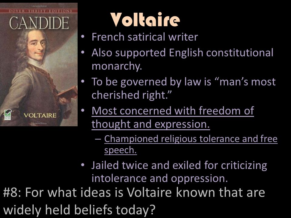 Voltaire French satirical writer. Also supported English constitutional monarchy. To be governed by law is man's most cherished right.