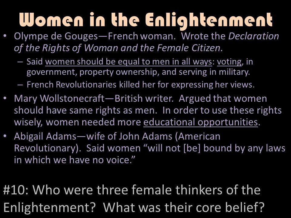 women in the enlightenment What role did mary wollstonecraft play in the european enlightenment a: like many enlightenment particularly how they applied to the condition of women in.