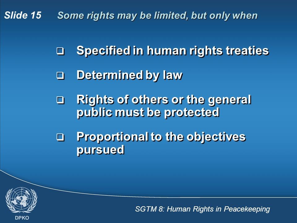 Specified in human rights treaties Determined by law