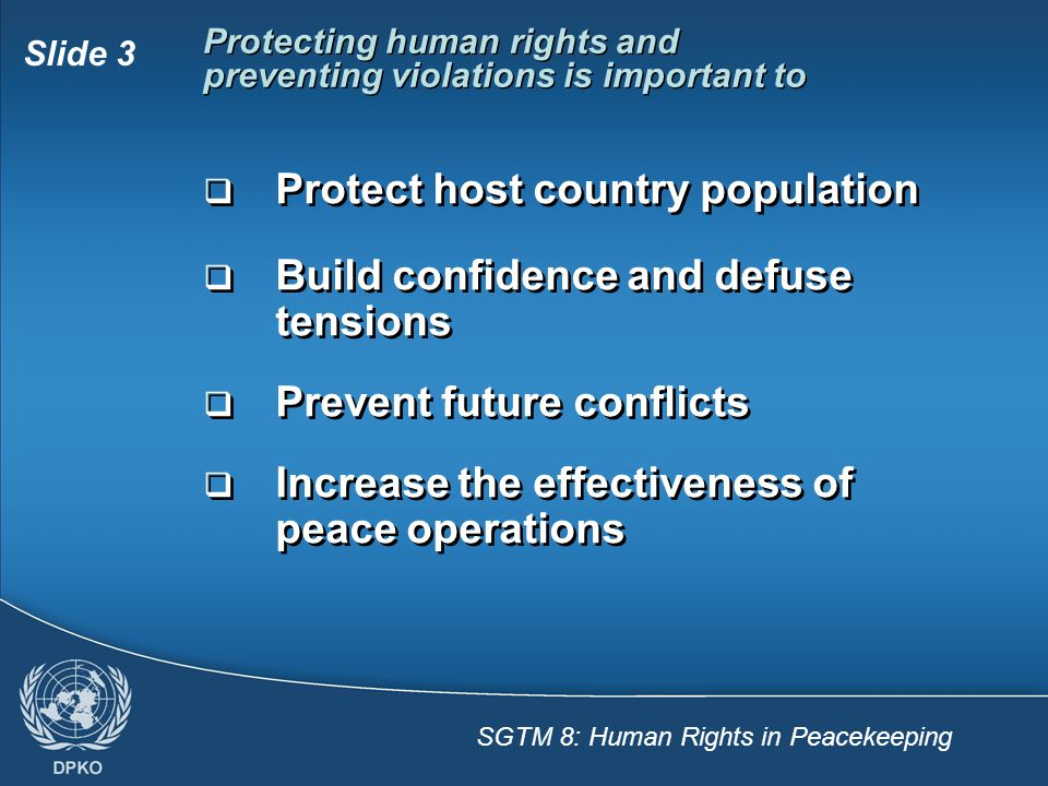 Protect host country population Build confidence and defuse tensions