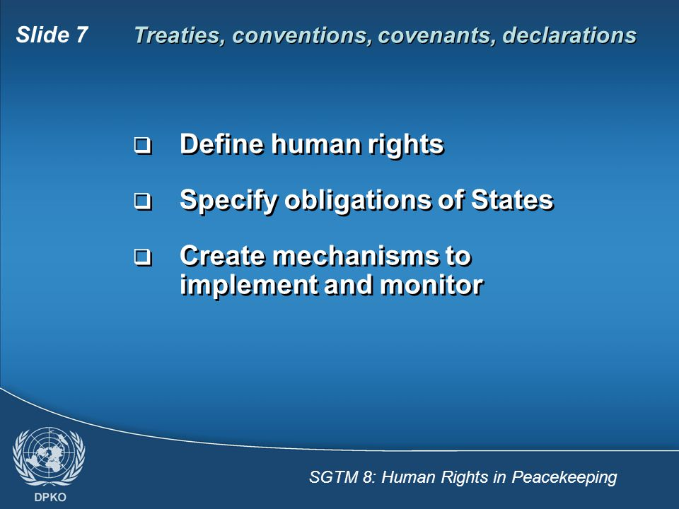 Treaties, conventions, covenants, declarations