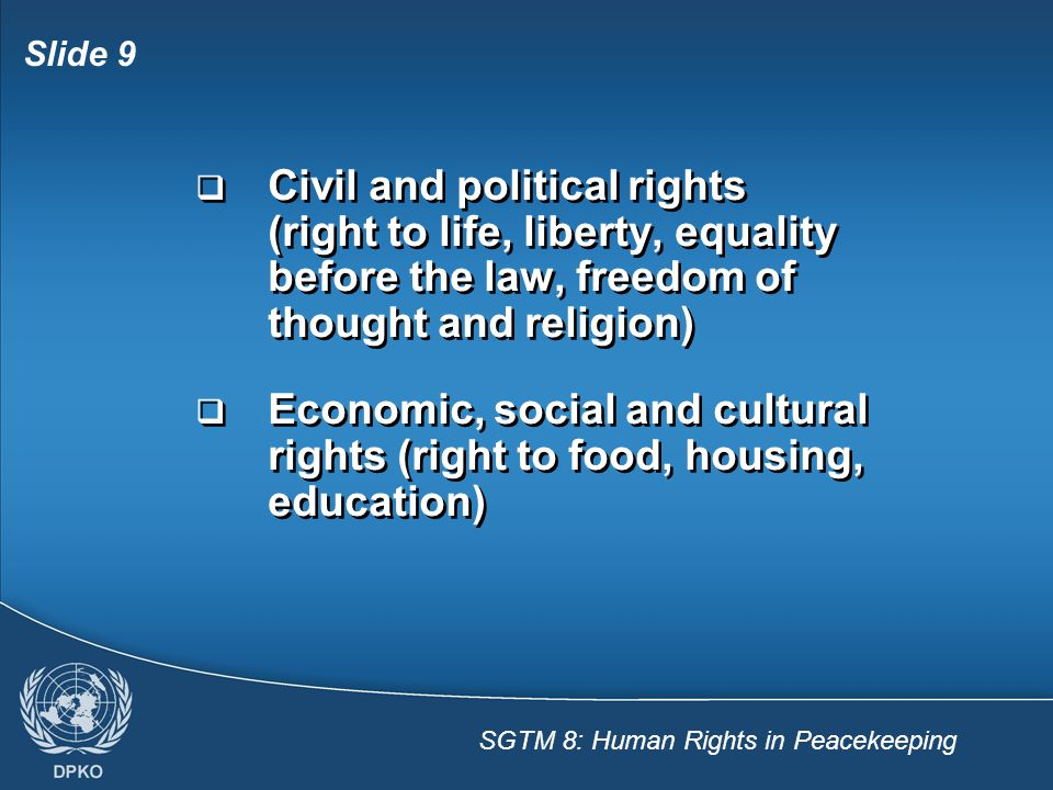 Civil and political rights (right to life, liberty, equality before the law, freedom of thought and religion)