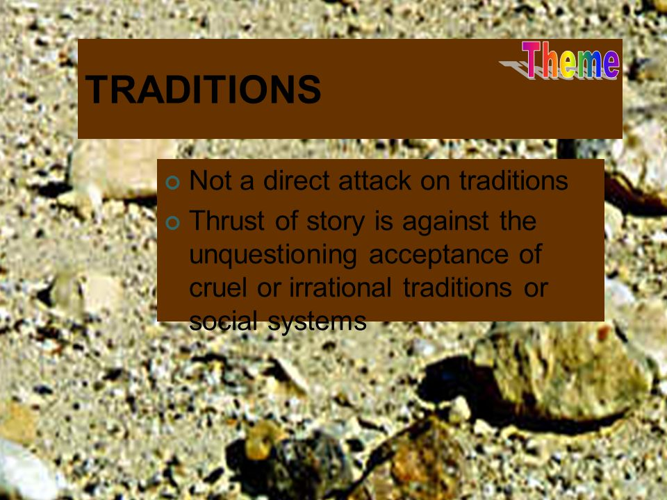 TRADITIONS Not a direct attack on traditions