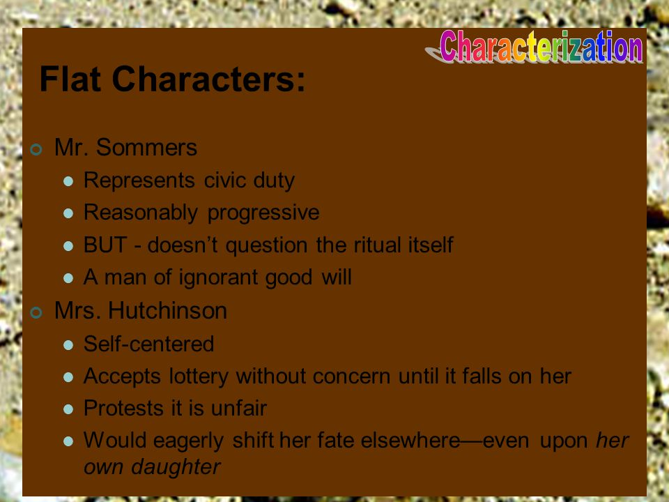 Flat Characters: Mr. Sommers Mrs. Hutchinson Characterization