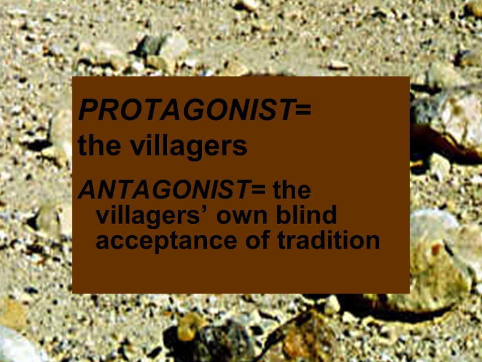 PROTAGONIST= the villagers