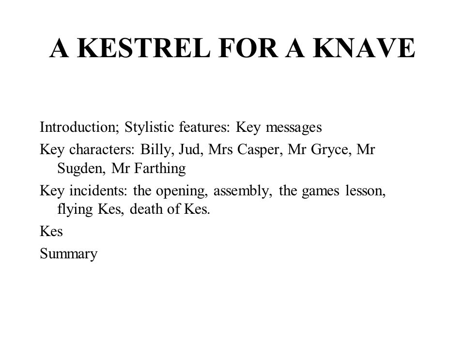 A KESTREL FOR A KNAVE Introduction; Stylistic features: Key messages