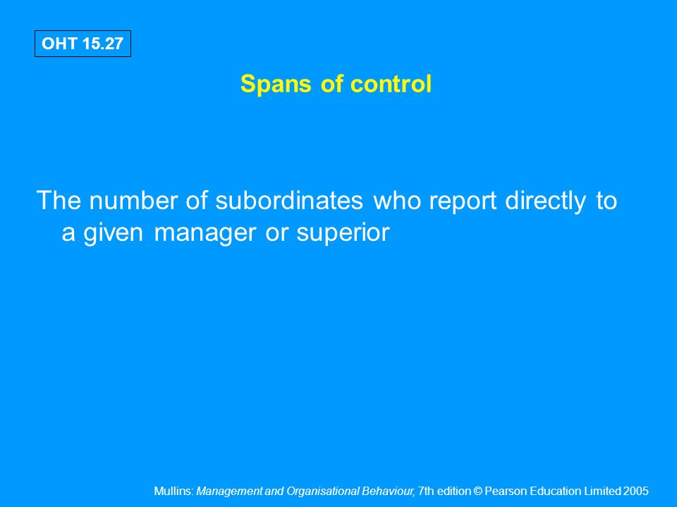 Spans of control Factors influencing the span of control –