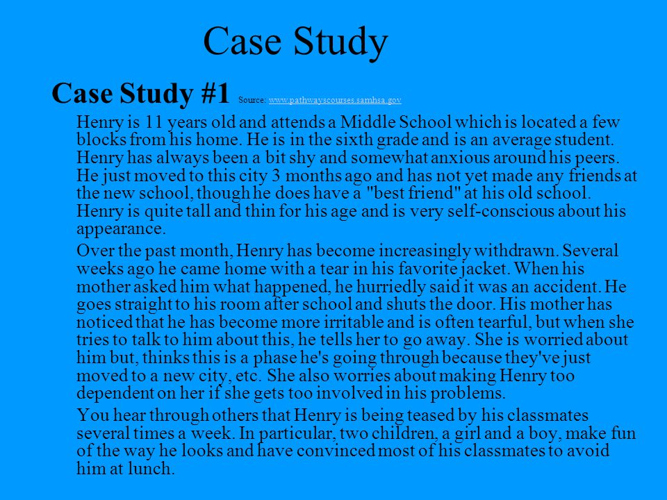 Case Study Case Study #1 Source: www.pathwayscourses.samhsa.gov