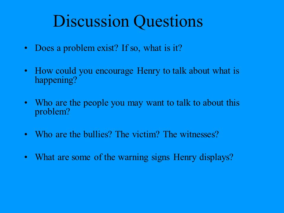 Discussion Questions Does a problem exist If so, what is it