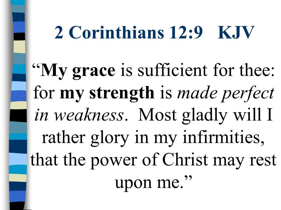 2 Corinthians 12:9 KJV
