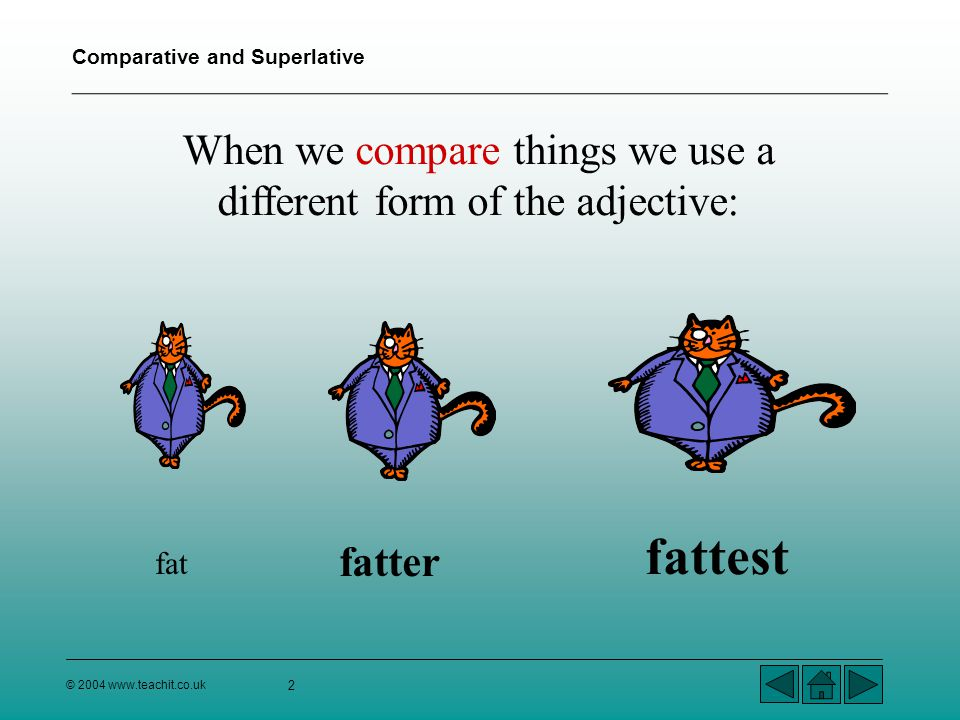 When we compare things we use a different form of the adjective:
