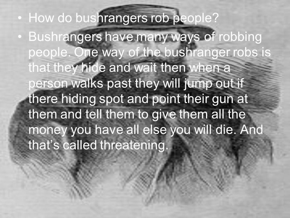 How do bushrangers rob people