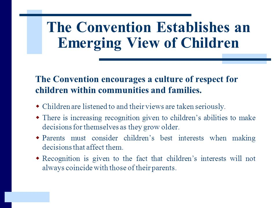 The Convention Establishes an Emerging View of Children