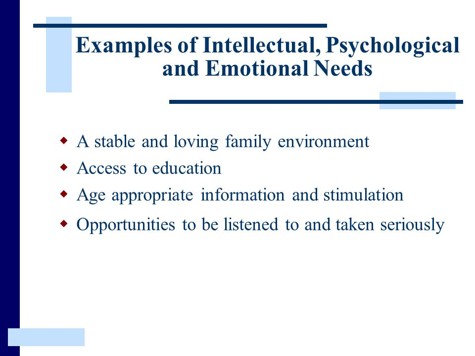 Examples of Intellectual, Psychological and Emotional Needs
