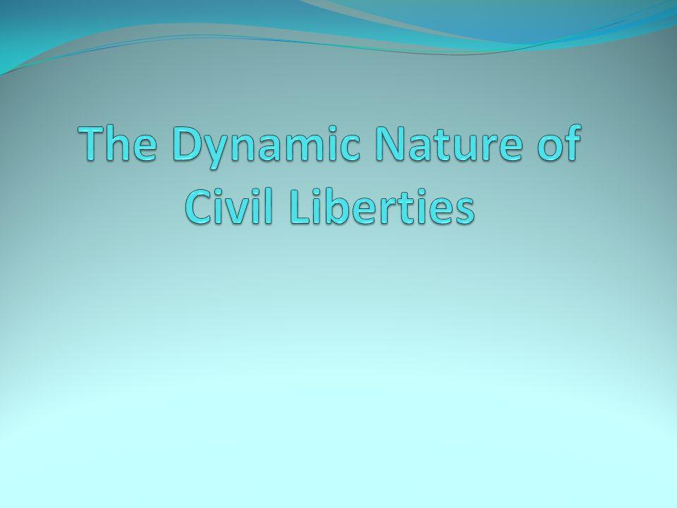 The Dynamic Nature of Civil Liberties
