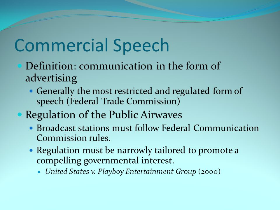 Commercial Speech Definition: communication in the form of advertising
