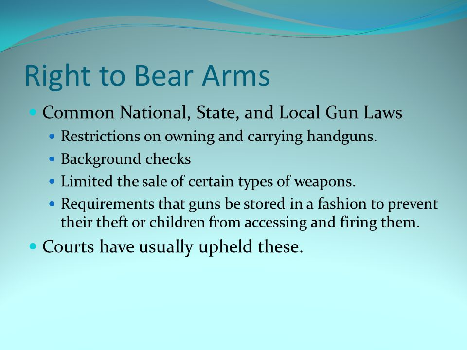 Right to Bear Arms Common National, State, and Local Gun Laws