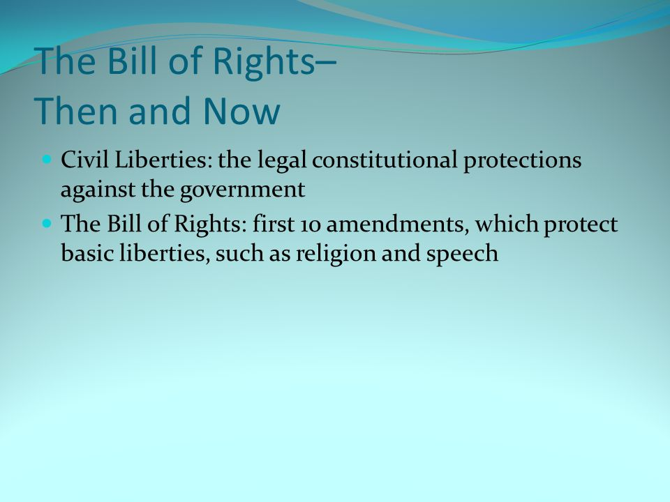 The Bill of Rights– Then and Now