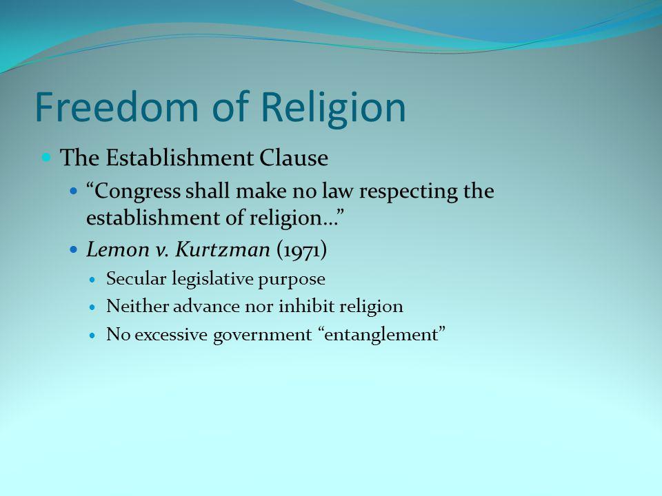 Freedom of Religion The Establishment Clause