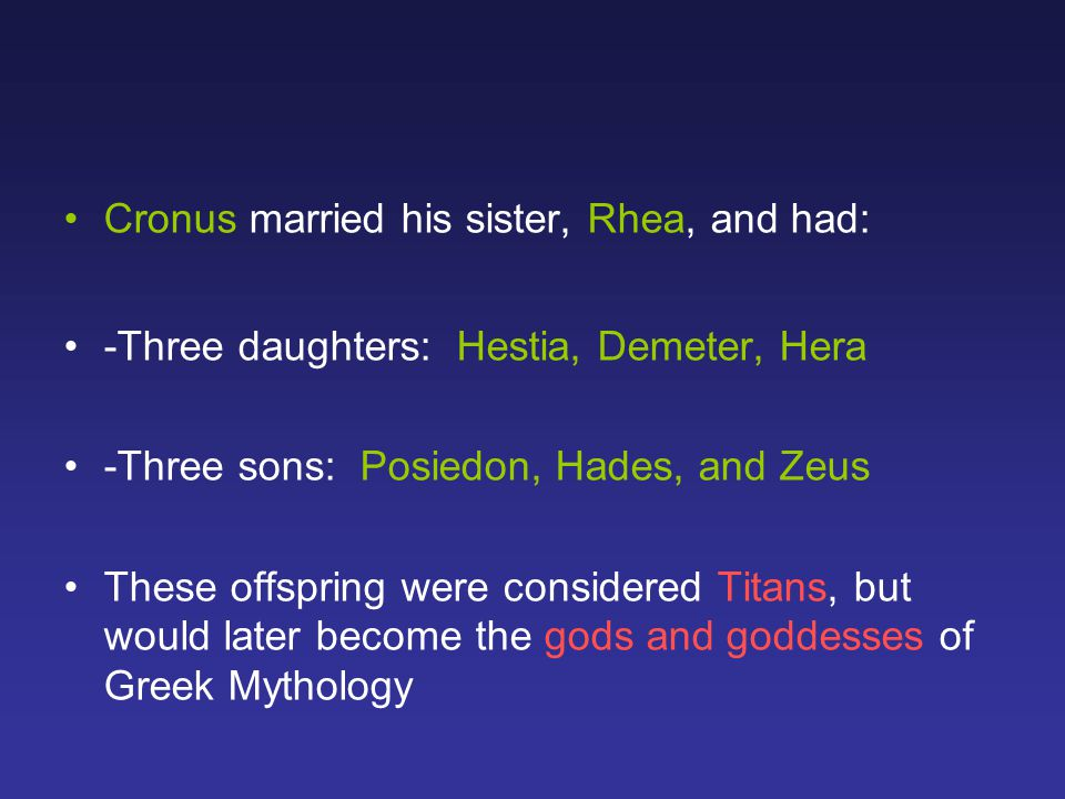 Cronus married his sister, Rhea, and had: