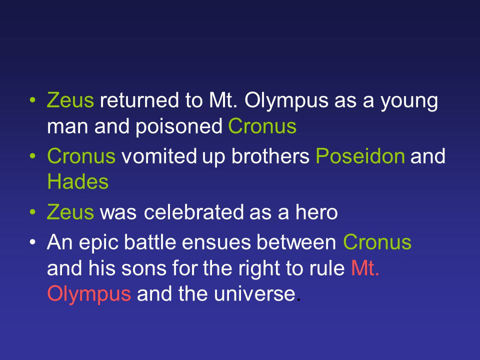 Zeus returned to Mt. Olympus as a young man and poisoned Cronus