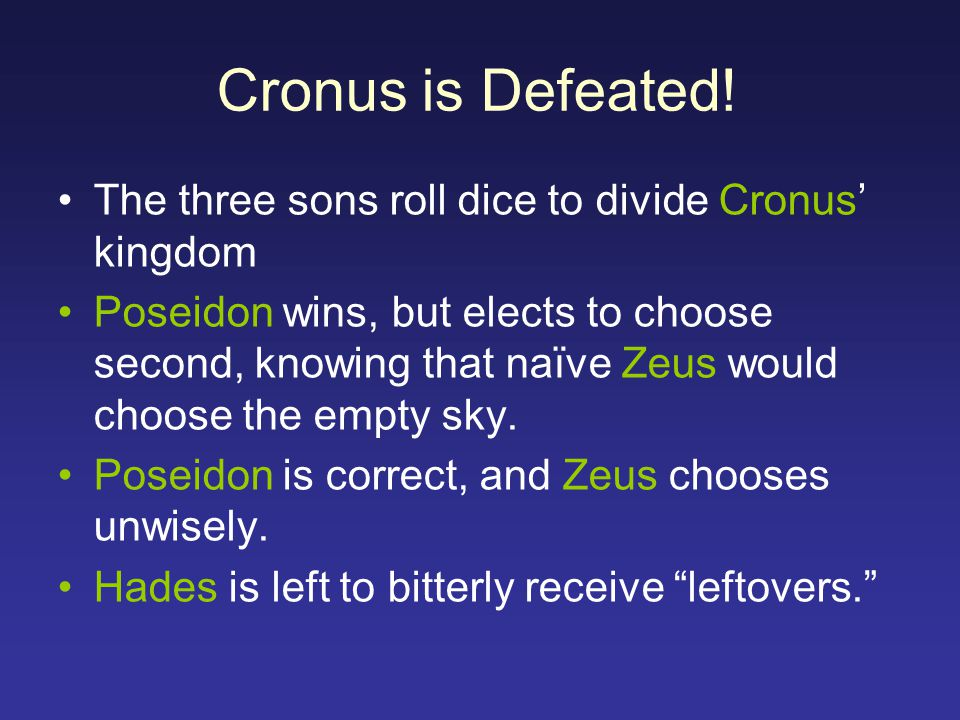 Cronus is Defeated! The three sons roll dice to divide Cronus' kingdom