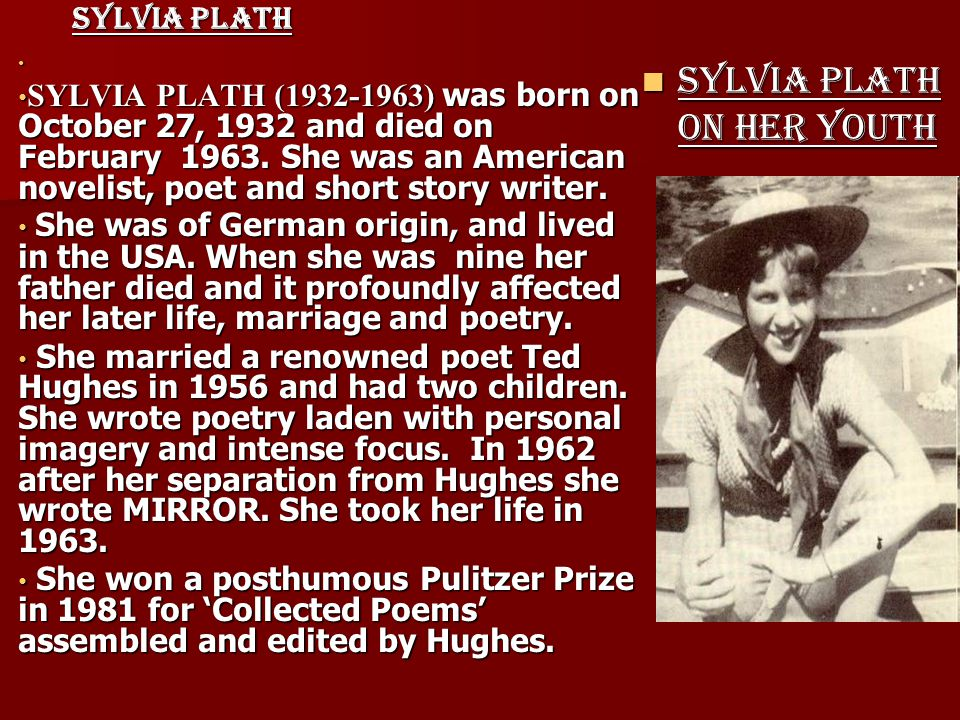 SYLVIA PLATH on her youth