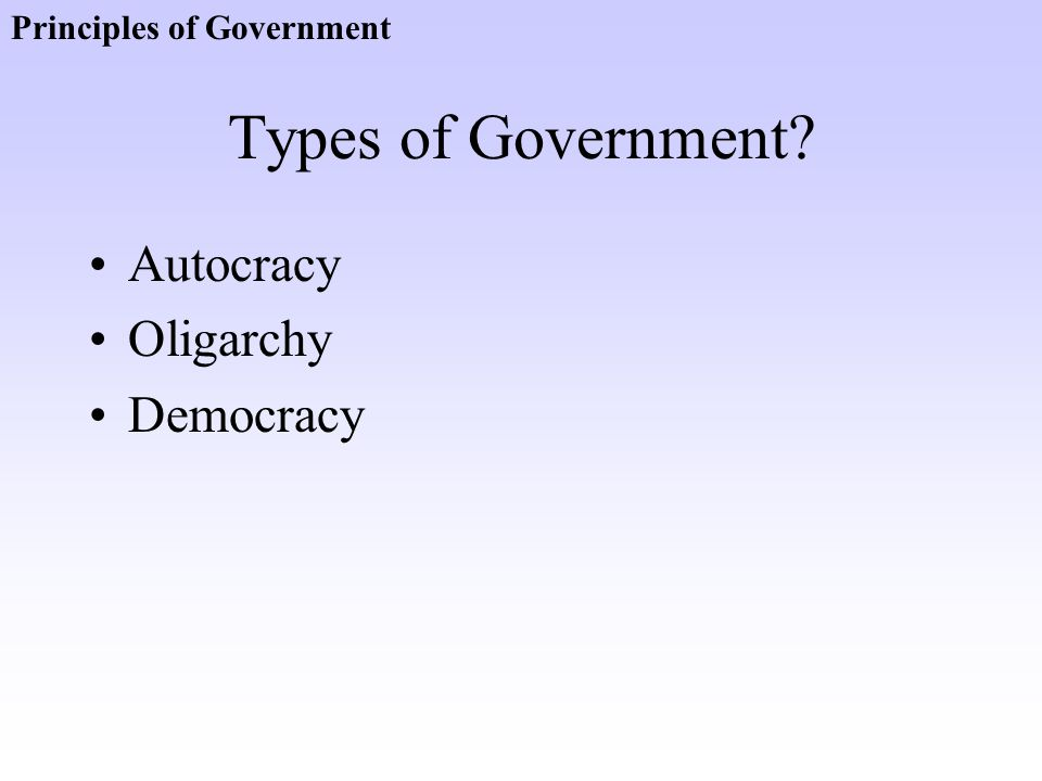 Types of Government Autocracy Oligarchy Democracy