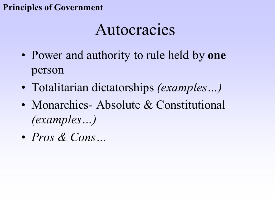 Autocracies Power and authority to rule held by one person