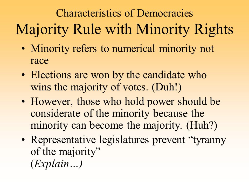 Characteristics of Democracies Majority Rule with Minority Rights
